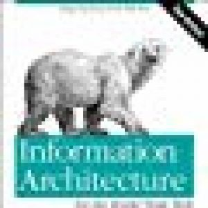Information Architecture for the World Wide Web (en anglais) de la marque Peter Morville image 0 produit