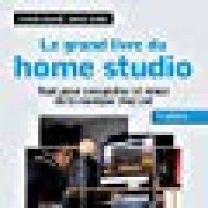 Le grand livre du home studio - 2e éd. - Tout pour enregistrer et mixer de la musique chez soi de la marque Denis Fortier image 0 produit